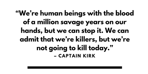 Quote by Captain Kirk